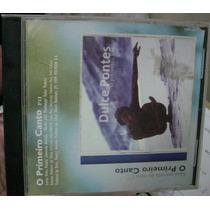 Cd Single Dulce Pontes / O Primeiro Canto / Frete Gratis