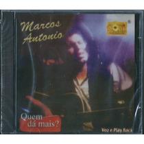Cd Marcos Antonio - Quem Dá Mais [bônus Playback]