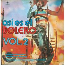 Lp Asi Es El Bolero Vol 02 - Orquestra Romantica Del Casino