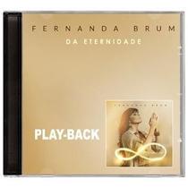 Cd Fernanda Brum - Da Eternidade-play Back