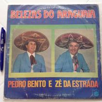 Lp Pedro Bento E Zé Da Estrada Belezas (raridade)