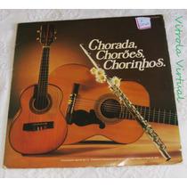 Lp Chorada Chorões Chorinhos Album Duplo Selo Cis Capa Dupla
