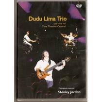 Dvd Dudu Lima Trio - Ao Vivo No Cine Theatro Central - Novo