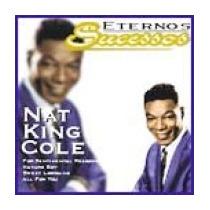 Cd Eternos Sucessos : Nat King Cole (2004) Frete Gratis