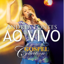 Gospel Collection Ao Vivo - Andrea Fontes - Cd Mk Music