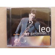 Leo Gandelman- Cd Ao Vivo- 2002- Original- Semi Novo!