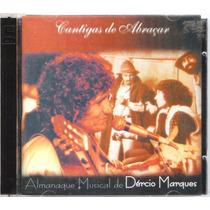 Cd Dércio Marques - Cantigas De Abraçar