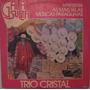 Trio Cristal - Apresenta Mais Belas Músicas Paraguaias 1982