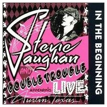 Cd-stvie Ray Vaughan & Double Trouble-in The Beginning-live