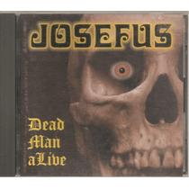 Cd Josefus Dead Man Original Raro Autografado Pela Banda