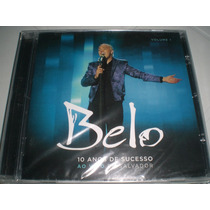 Cd Belo - 10 Anos De Sucesso Vol.1 - Lacrado Frete 6,00