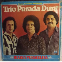 Lp / Vinil Sertanejo: Trio Parada Dura - Blusa Vermelha 1980