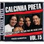 Cd Calcinha Preta Vol. 15 Pensão Alimentícia 2006 (lacrado)