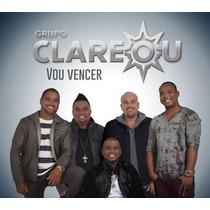 Cd Grupo Clareou - Vou Vencer (part. Jorge Vercilo) Lacrado