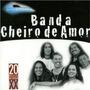 Cd Banda Cheirro De Amor Lacrado De Fábrica