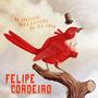Cd Felipe Cordeiro - Se Apaixone Pela Loucura Do Seu Amor