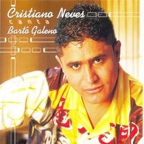 Cd Cristiano Neves - Canta Barto Galeno Frete Gratis