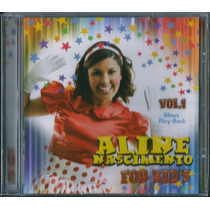 Cd Aline Nascimento For Kids - Vol 1 [infantil]