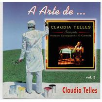 Cd Claudia Telles - A Arte De = Nelson Cavaquinho E Cartola