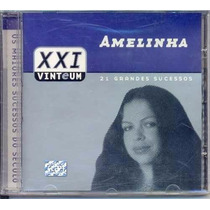 Cd Amelinha - Xxi 21 Grandes Sucessos Novo, Não Lacrado!