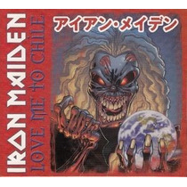Iron Maiden Cd Love Me To Chile Importado Novo Raro
