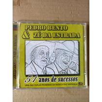 Cd Pedro Bento & Zé Da Estrada 51 Anos De Sucessos Lacrado