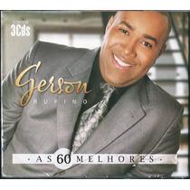 Cd Gerson Rufino - As 60 Melhores (3 Cds) * Original