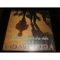 Lp Cid Moreira, Oração Da Minha Vida Vol.2, Disco Vinil 1991