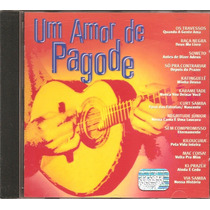 Cd Um Amor De Pagode - Raca Negra, Kiloucura, Curt-samba