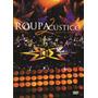 Roupa Nova - Acustico 2 - Dvd - Lojas Center Som