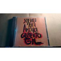 Cd Gilberto Gil Soy Loco Por Ti America