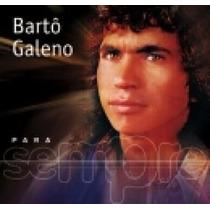 Cd - Bartô Galeno: Para Sempre
