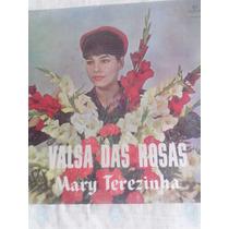 Lp Mary Terezinha - Valsa Das Rosas