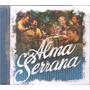 Cd Alma Serrana Novo Lacrado Original