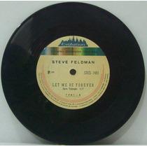 Compacto Vinil Steve Feldman - Let Me Be Forever - 1974