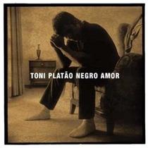 Cd Toni Platão - Negro Amor (2006)