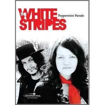 Dvd White Stripes Peppermint Parade (2005) - Novo Lacrado