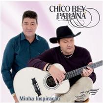 Chico Rey E Paraná - Minha Inspiração (cd)