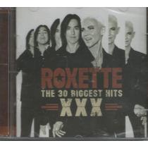 Cd - Roxette - 30 Riggest Hits Xxx - Duplo E Lacrado