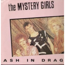 The Mystery Girls - Ash In Drag 12