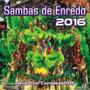 Cd Sambas De Enredo 2016 - Grupo Especial - Rj (novo!)