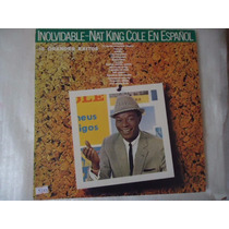 Disco Vinil Lp Nat King Cole En Espanol Inolvidable ##