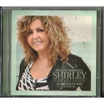 Cd Shirley Carvalhaes - As 20 Melhores Vol 2 [sel Essencial]