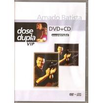 Dvd Amado Batista (dvd + Cd) Dose Dupla Vip Novo Lacrado Ori