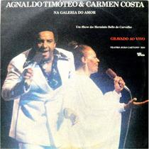 Lp Agnaldo Timóteo & Carmen Costa Galeria Do Amor : Completo
