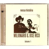 Cd Duplo Milionário E José Rico - Nossa História 1 - Novo***