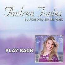 Play-backs Cantoras Andrea Fontes Eu Acredito Em Milag