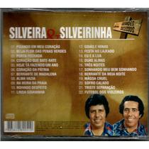Silveira E Silveirinha - Grandes Sucessos - Cd Original Lac