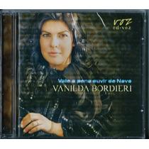 Cd Vanilda Bordieri - Vale A Pena Ouvir De Novo [original]