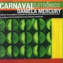 Cd Daniela Mercury Carnaval Eletronico Lacrado Original